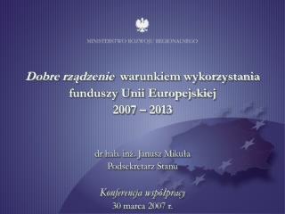 Finansowanie rozwoju Polski  Wyzwania - 2007 - 2013