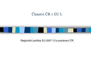 Členství ČR v EU I.
