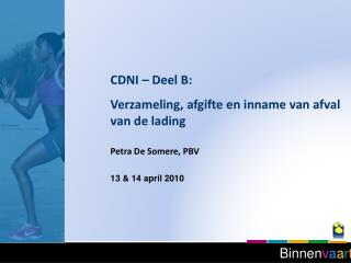 CDNI – Deel B: Verzameling, afgifte en inname van afval van de lading Petra De Somere, PBV
