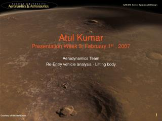 Atul Kumar Presentation Week 3: February 1 st  , 2007