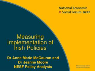 Dr Anne Marie McGauran and  Dr Jeanne Moore NESF Policy Analysts