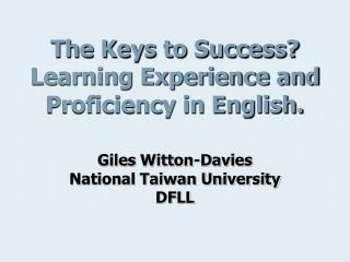 The Keys to Success? Learning Experience and Proficiency in English.