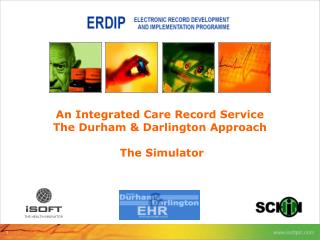 An Integrated Care Record Service The Durham & Darlington Approach   The Simulator