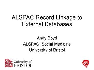 ALSPAC Record Linkage to External Databases