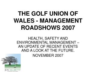 THE GOLF UNION OF  WALES - MANAGEMENT ROADSHOWS 2007
