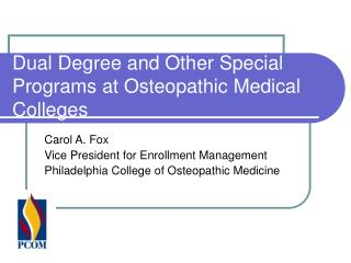 Dual Degree and Other Special Programs at Osteopathic Medical Colleges