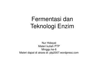 Fermentasi dan  Teknologi Enzim