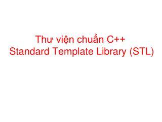 Thư viện chuẩn C++  Standard Template Library (STL)