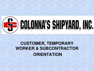 CUSTOMER, TEMPORARY WORKER & SUBCONTRACTOR  ORIENTATION