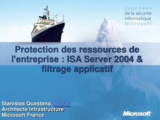 Protection des ressources de l'entreprise : ISA Server 2004 & filtrage applicatif