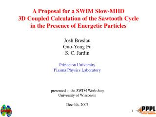 A Proposal for a SWIM Slow-MHD 3D Coupled Calculation of the Sawtooth Cycle