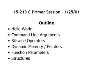 15-213 C Primer Session – 1/25/01
