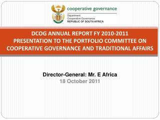 Director-General: Mr. E Africa 18 October 2011