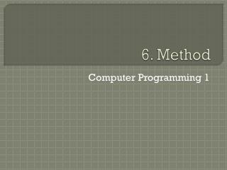 6.  Method