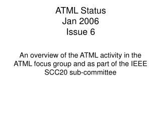 ATML Status Jan 2006 Issue 6