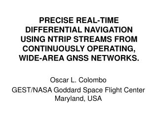 Oscar L. Colombo GEST/NASA Goddard Space Flight Center Maryland, USA