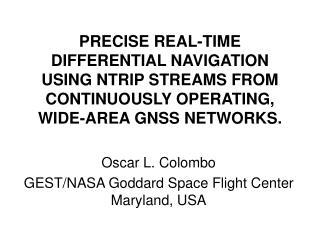 Oscar L. Colombo GEST/NASA Goddard Space Flight Center Maryland, USA