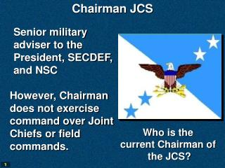 Senior military adviser to the President, SECDEF, and NSC