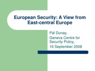European Security: A View from East-central Europe