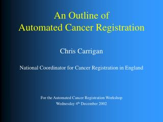 An Outline of  Automated Cancer Registration