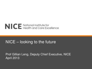 NICE – looking to the future