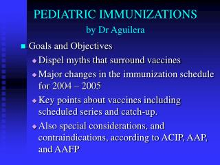 PEDIATRIC IMMUNIZATIONS by Dr Aguilera