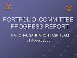 PORTFOLIO COMMITTEE 	PROGRESS REPORT