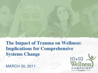 The Impact of Trauma on Wellness: Implications for Comprehensive Systems Change
