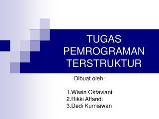 TUGAS PEMROGRAMAN TERSTRUKTUR