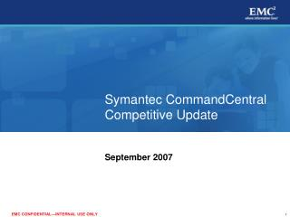 Symantec CommandCentral Competitive Update