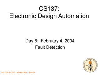CS137: Electronic Design Automation