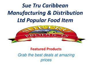 Sue Tru Caribbean Manufacturing & Distribution Ltd Popular F