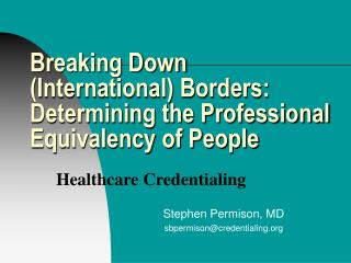 Breaking Down (International) Borders: Determining the Professional Equivalency of People
