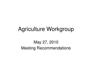 Agriculture Workgroup