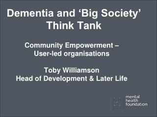 Community Empowerment – User-led organisations Toby Williamson Head of Development & Later Life