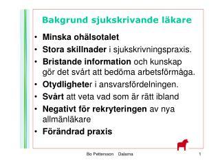 Minska ohälsotalet Stora skillnader  i sjukskrivningspraxis.