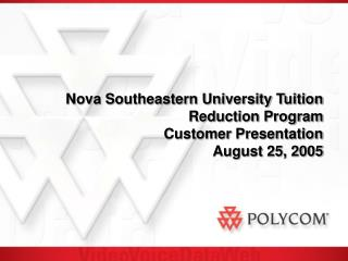 Nova Southeastern University Tuition Reduction Program Customer Presentation August 25, 2005
