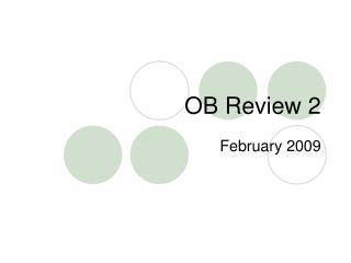 OB Review 2