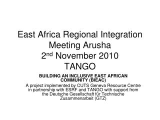 East Africa Regional Integration  Meeting Arusha 2 nd  November 2010 TANGO