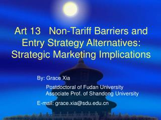 Art 13   Non-Tariff Barriers and Entry Strategy Alternatives:  Strategic Marketing Implications