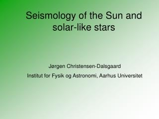 Seismology of the Sun and solar-like stars