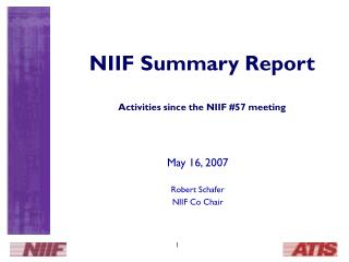 NIIF Summary Report Activities since the NIIF #57 meeting