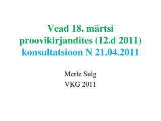 Vead 18. märtsi proovikirjandites (12.d 2011)   konsultatsioon N 21.04.2011