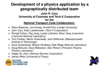 Development of a physics application by a geographically distributed team