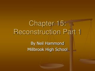 Chapter 15:  Reconstruction Part 1