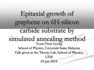 Epitaxial growth of  graphene  on 6H-silicon carbide substrate by simulated annealing method