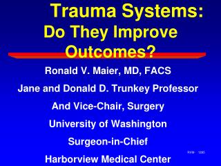 Trauma Systems:           Do They Improve Outcomes?