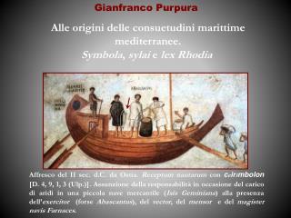 Alle origini delle consuetudini marittime mediterranee.  Symbola ,  sylai  e  lex Rhodia