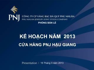 KẾ HOẠCH NĂM  2013 CỬA HÀNG PNJ HẬU GIANG