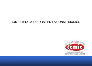 COMPETENCIA LABORAL EN LA CONSTRUCCI Ó N